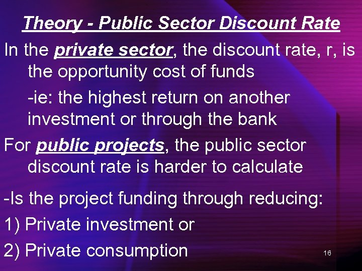 Theory - Public Sector Discount Rate In the private sector, the discount rate, r,