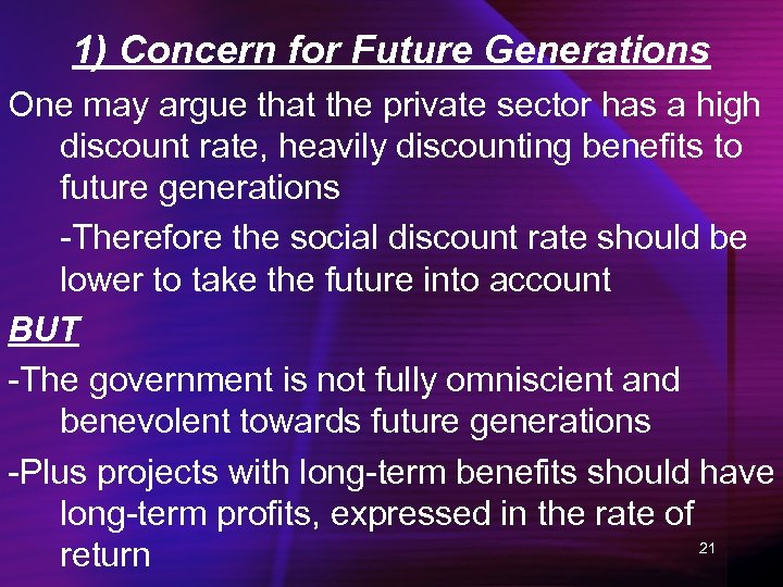 1) Concern for Future Generations One may argue that the private sector has a