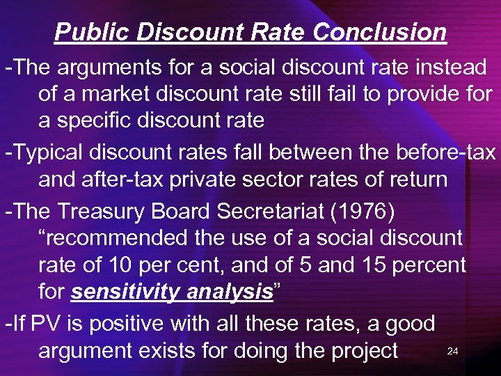 Public Discount Rate Conclusion -The arguments for a social discount rate instead of a
