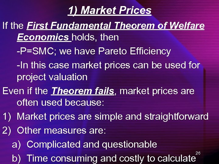 1) Market Prices If the First Fundamental Theorem of Welfare Economics holds, then -P=SMC;