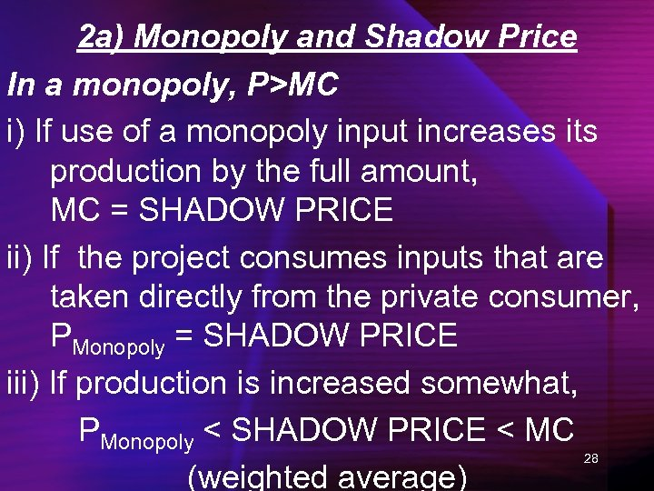 2 a) Monopoly and Shadow Price In a monopoly, P>MC i) If use of