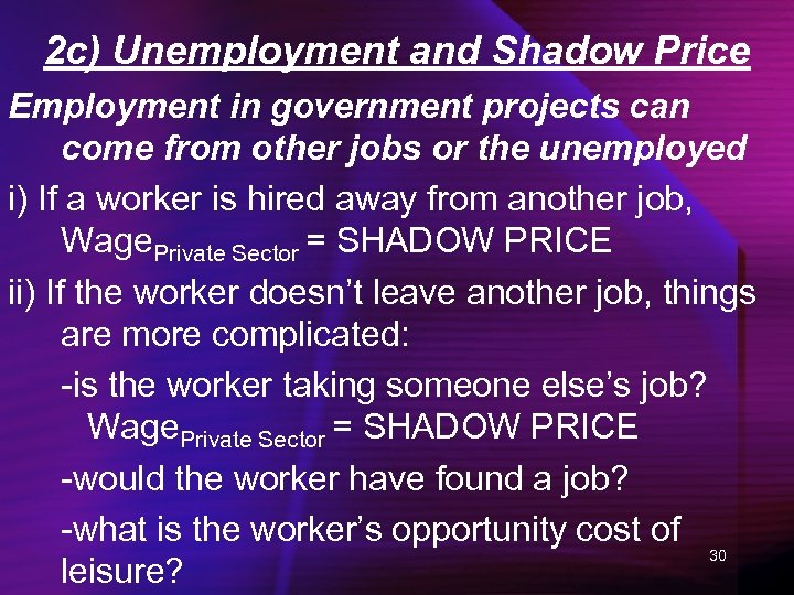 2 c) Unemployment and Shadow Price Employment in government projects can come from other