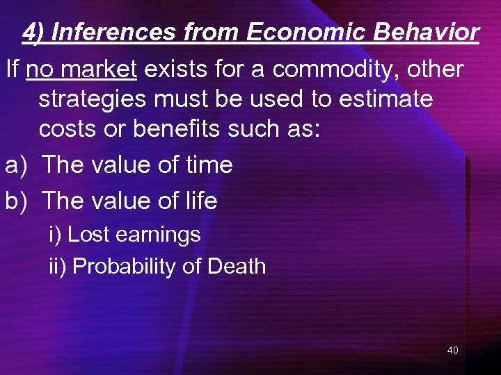 4) Inferences from Economic Behavior If no market exists for a commodity, other strategies