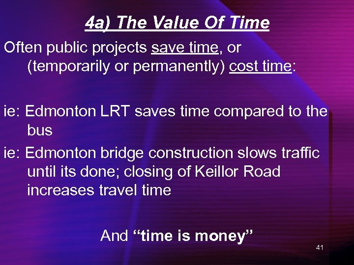 4 a) The Value Of Time Often public projects save time, or (temporarily or
