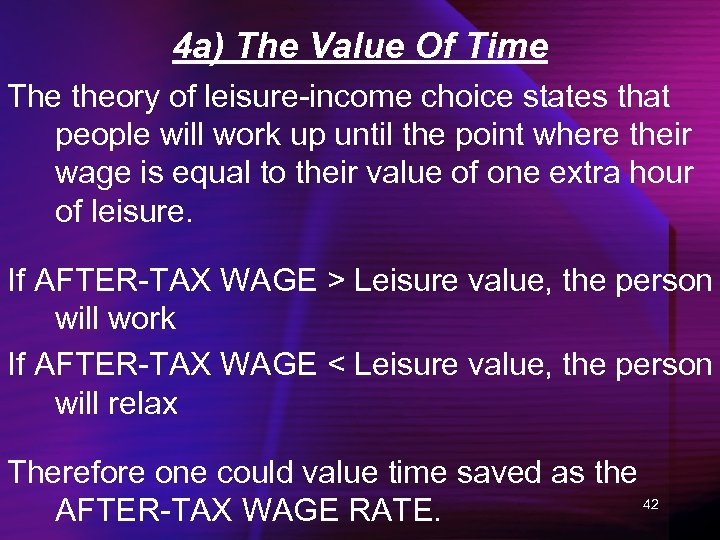 4 a) The Value Of Time The theory of leisure-income choice states that people