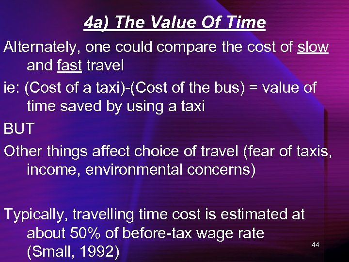 4 a) The Value Of Time Alternately, one could compare the cost of slow
