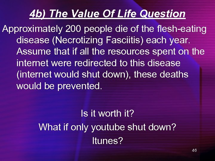 4 b) The Value Of Life Question Approximately 200 people die of the flesh-eating