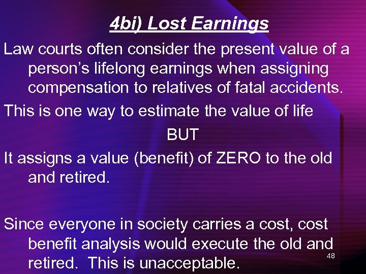 4 bi) Lost Earnings Law courts often consider the present value of a person's