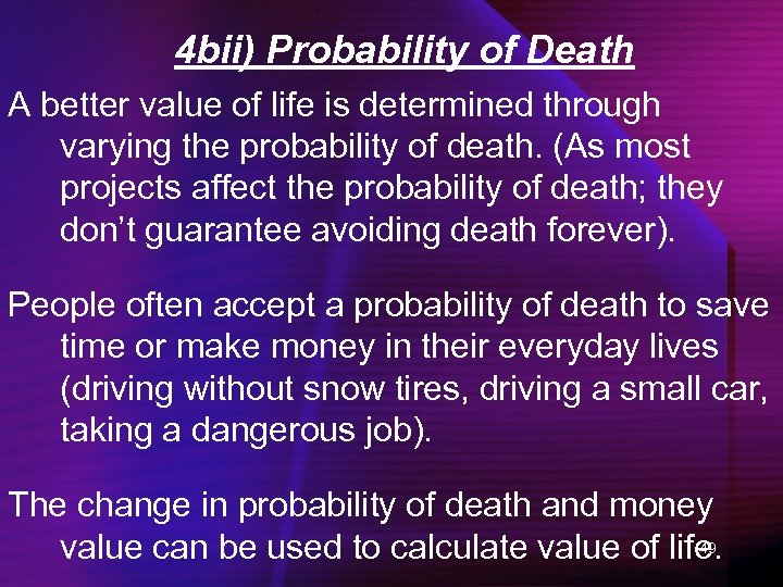 4 bii) Probability of Death A better value of life is determined through varying