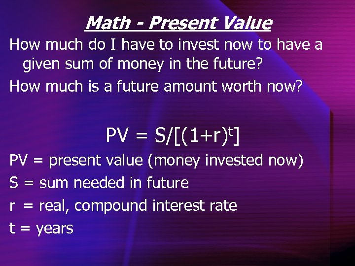 Math - Present Value How much do I have to invest now to have