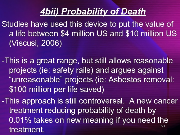 4 bii) Probability of Death Studies have used this device to put the value