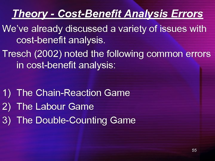 Theory - Cost-Benefit Analysis Errors We've already discussed a variety of issues with cost-benefit