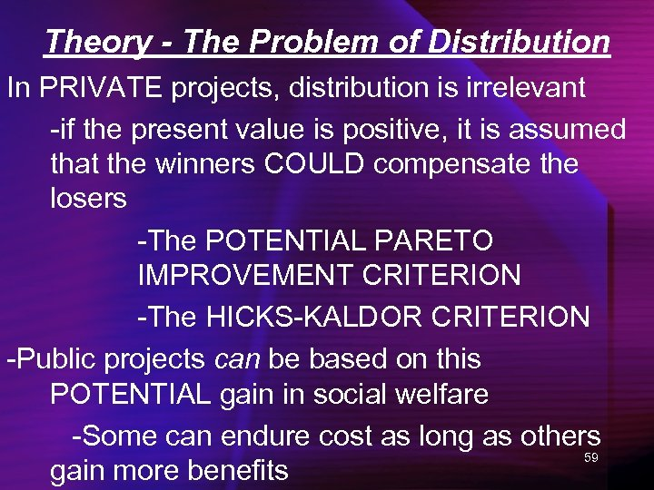 Theory - The Problem of Distribution In PRIVATE projects, distribution is irrelevant -if the
