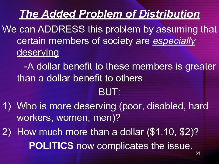 The Added Problem of Distribution We can ADDRESS this problem by assuming that certain