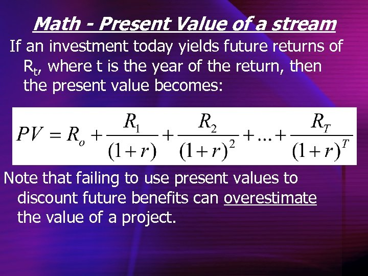 Math - Present Value of a stream If an investment today yields future returns