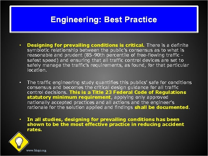Engineering: Best Practice • Designing for prevailing conditions is critical. There is a definite
