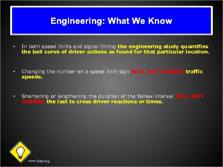 Engineering: What We Know • In both speed limits and signal timing the engineering