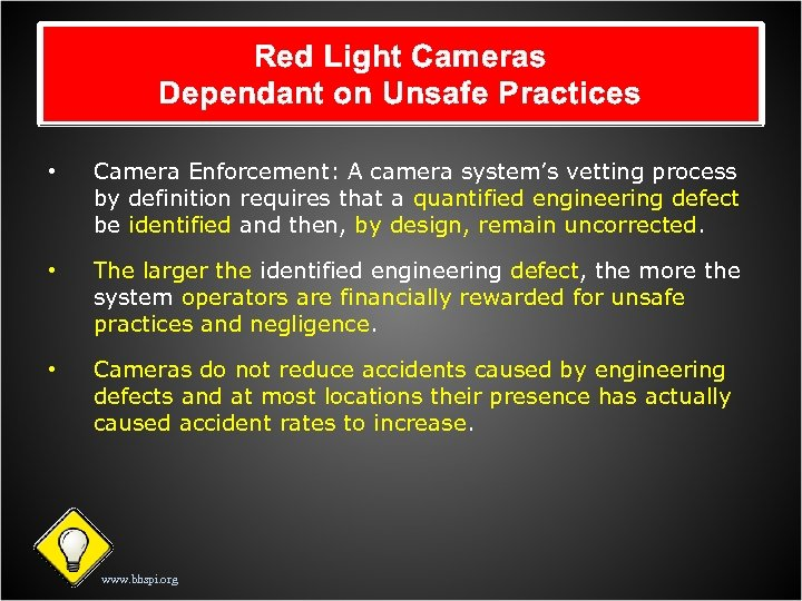 Red Light Cameras Dependant on Unsafe Practices • Camera Enforcement: A camera system's vetting