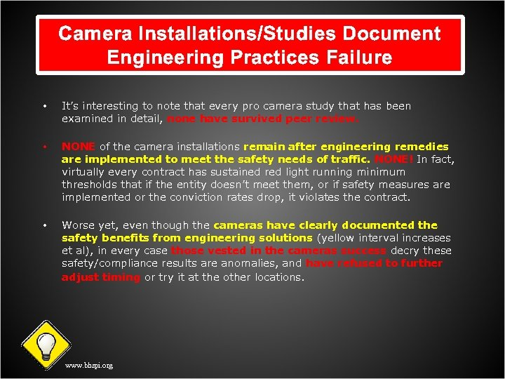 Camera Installations/Studies Document Engineering Practices Failure • It's interesting to note that every pro