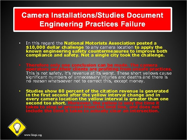 Camera Installations/Studies Document Engineering Practices Failure • In this regard the National Motorists Association