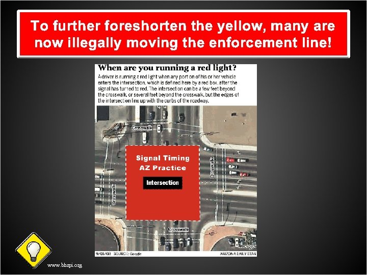 To further foreshorten the yellow, many are now illegally moving the enforcement line! www.