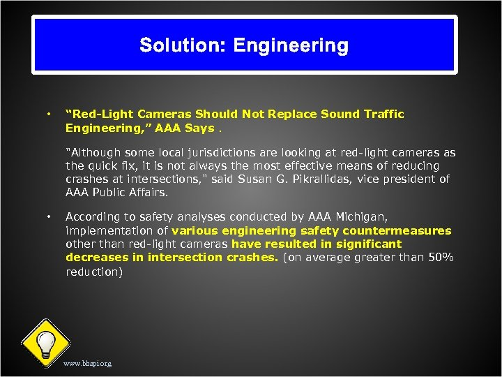 "Solution: Engineering • ""Red-Light Cameras Should Not Replace Sound Traffic Engineering, "" AAA Says."