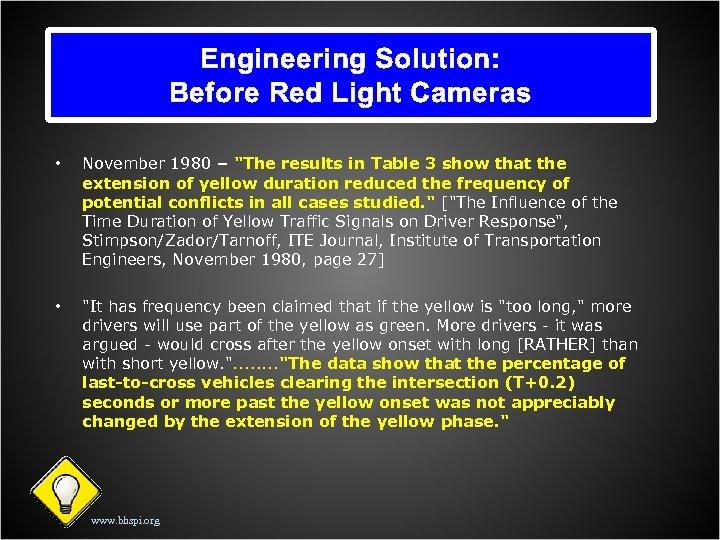 Engineering Solution: Before Red Light Cameras • November 1980 –