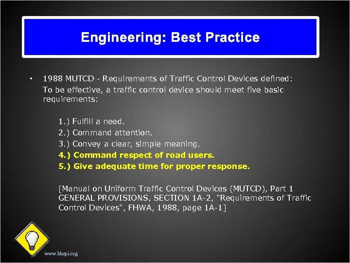 Engineering: Best Practice • 1988 MUTCD - Requirements of Traffic Control Devices defined: To