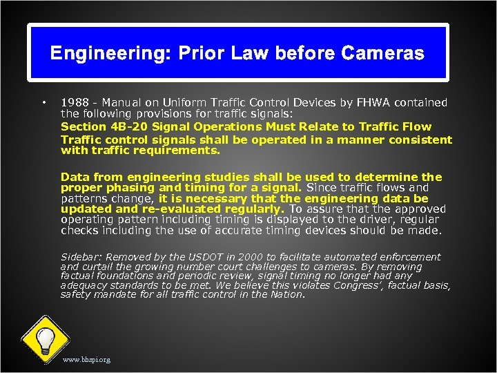Engineering: Prior Law before Cameras • 1988 - Manual on Uniform Traffic Control Devices