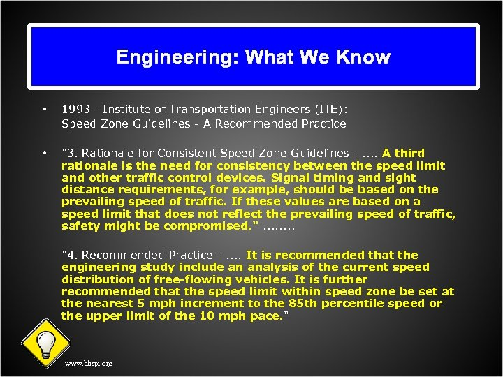 Engineering: What We Know • 1993 - Institute of Transportation Engineers (ITE): Speed Zone