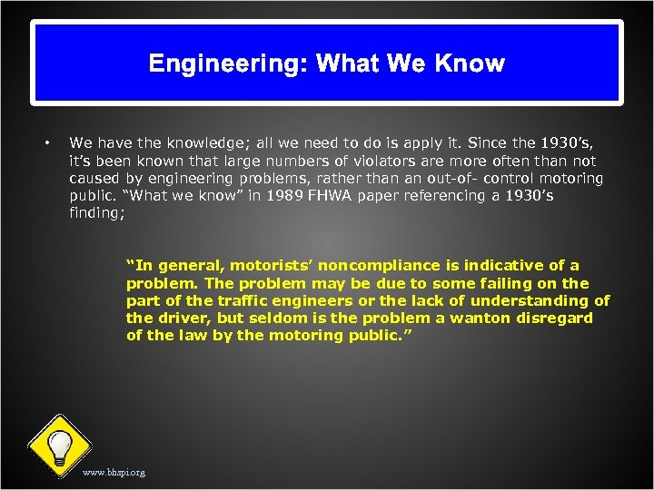 Engineering: What We Know • We have the knowledge; all we need to do