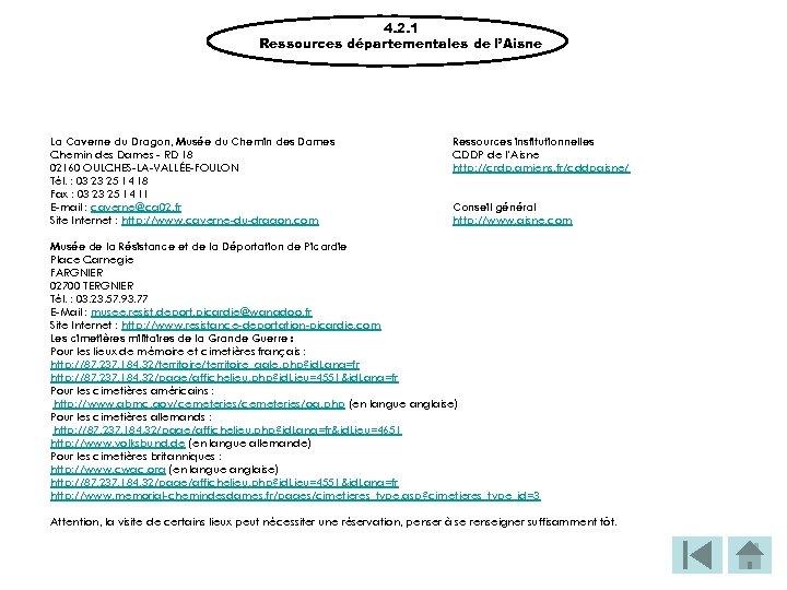 4. 2. 1 Ressources départementales de l'Aisne La Caverne du Dragon, Musée du Chemin