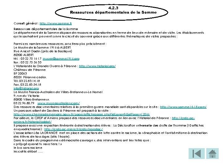 4. 2. 3 Ressources départementales de la Somme Conseil général : http: //www. somme.