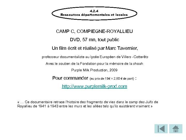 4. 2. 4 Ressources départementales et locales CAMP C, COMPIEGNE-ROYALLIEU DVD, 57 mn, tout