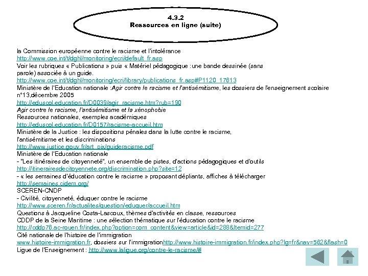4. 3. 2 Ressources en ligne (suite) la Commission européenne contre le racisme et