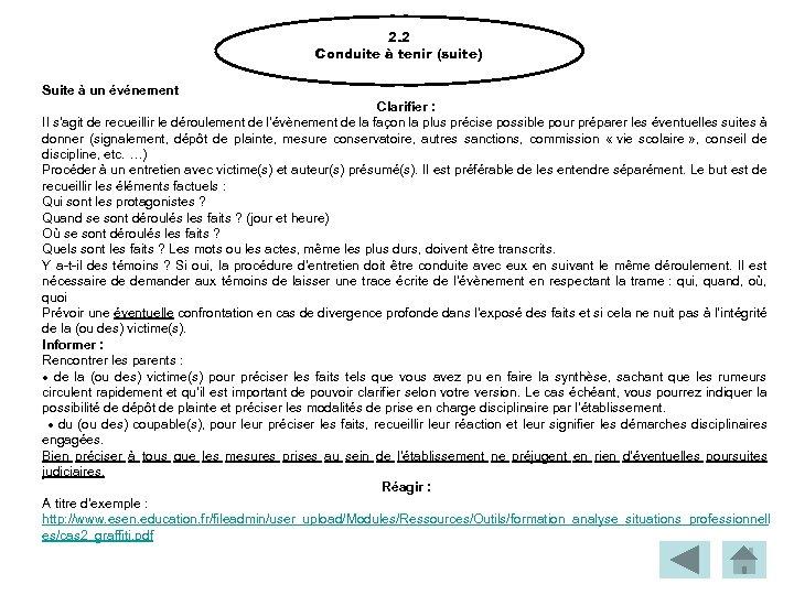 2. 2 Conduite à tenir (suite) Suite à un événement Clarifier : Il s'agit