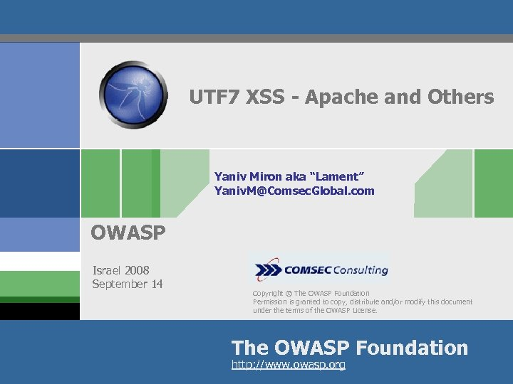 "UTF 7 XSS - Apache and Others Yaniv Miron aka ""Lament"" Yaniv. M@Comsec. Global."