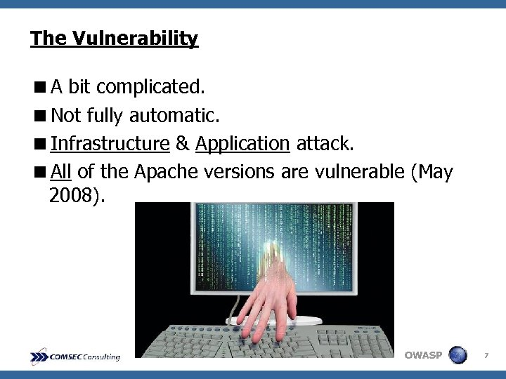 The Vulnerability <A bit complicated. <Not fully automatic. <Infrastructure & Application attack. <All of