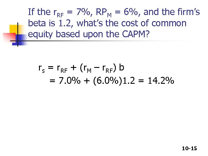 If the r. RF = 7%, RPM = 6%, and the firm's beta is