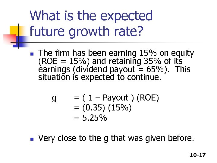 What is the expected future growth rate? n The firm has been earning 15%