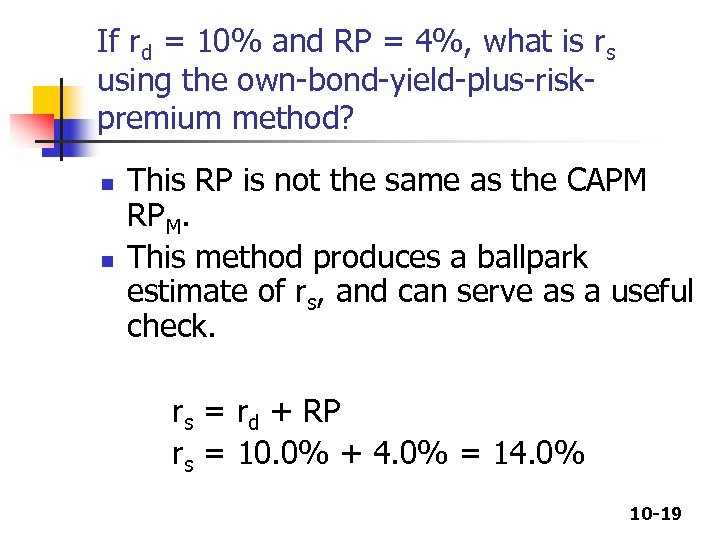 If rd = 10% and RP = 4%, what is rs using the own-bond-yield-plus-riskpremium