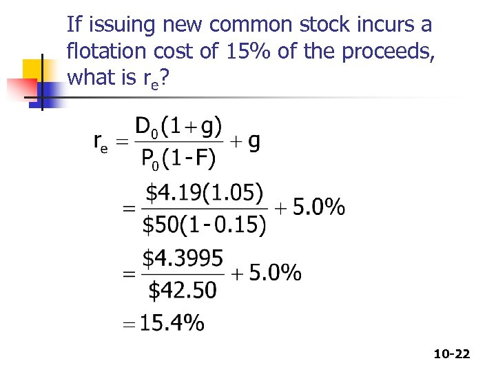 the cost of common stock Valuation of common stock ashok banerjee common (equity) stocks • because common stock never matures, today's value is the present value the cost of capital (difficulty: e = easy, m = medium, and t = tough) multiple choice: problems easy: cost of common stock answer: d diff: e.