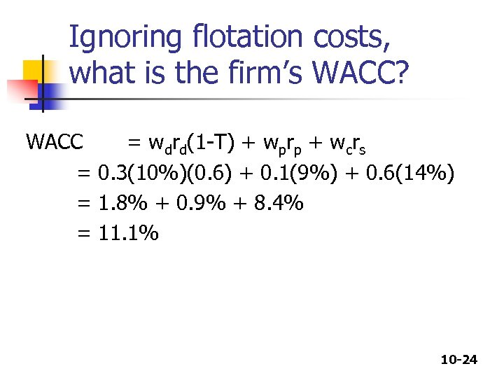 Ignoring flotation costs, what is the firm's WACC? WACC = wdrd(1 -T) + wprp