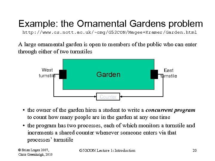 Example: the Ornamental Gardens problem http: //www. cs. nott. ac. uk/~cmg/G 52 CON/Magee+Kramer/Garden. html
