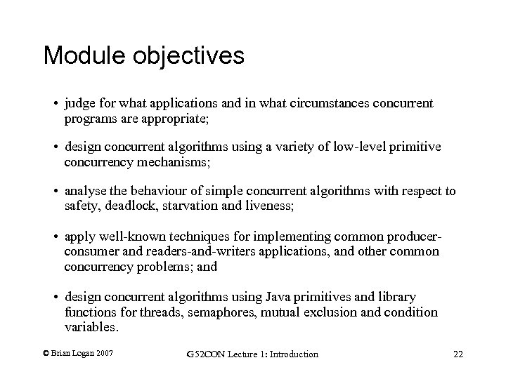 Module objectives • judge for what applications and in what circumstances concurrent programs are