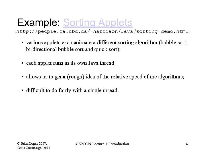Example: Sorting Applets (http: //people. cs. ubc. ca/~harrison/Java/sorting-demo. html) • various applets each animate