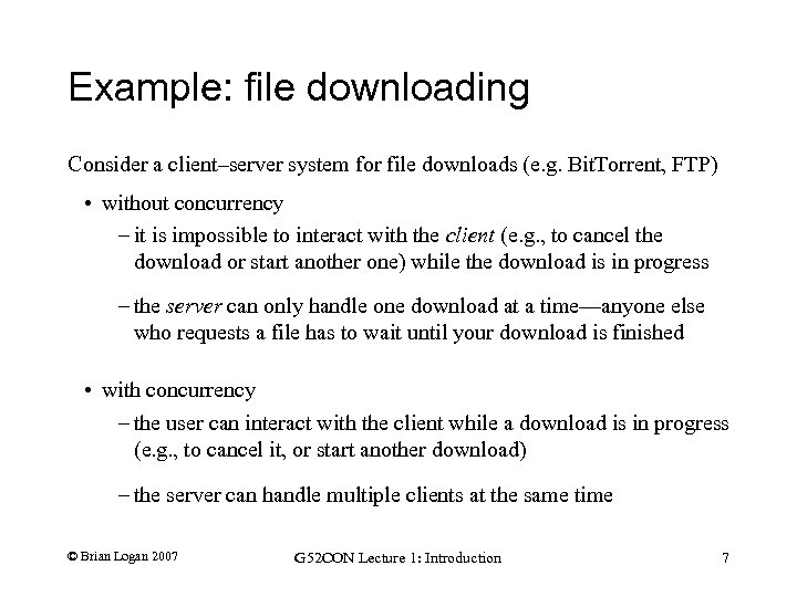 Example: file downloading Consider a client–server system for file downloads (e. g. Bit. Torrent,