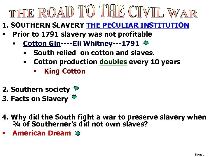 1. SOUTHERN SLAVERY THE PECULIAR INSTITUTION § Prior to 1791 slavery was not profitable