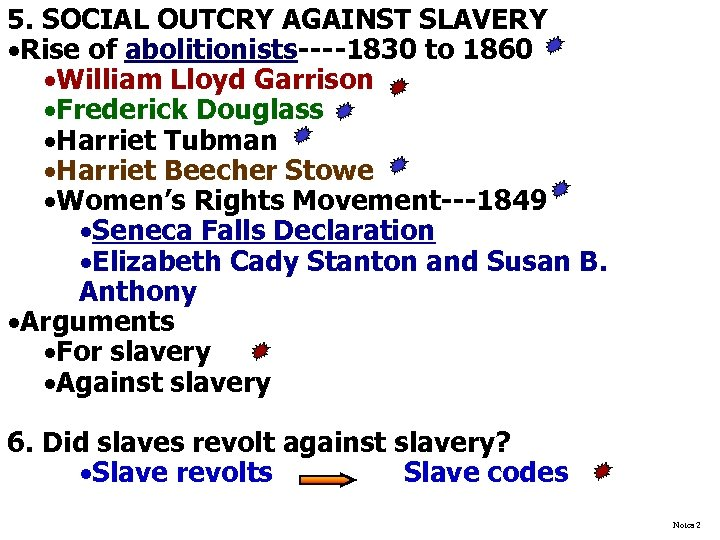 5. SOCIAL OUTCRY AGAINST SLAVERY ·Rise of abolitionists----1830 to 1860 ·William Lloyd Garrison ·Frederick