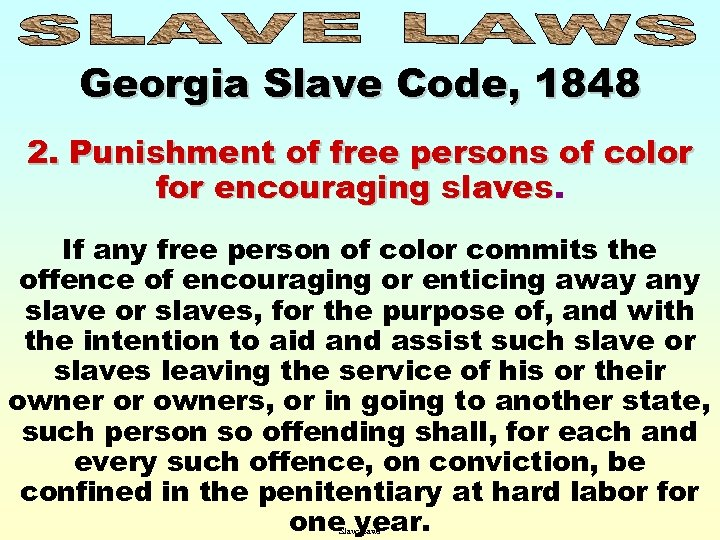 Georgia Slave Code, 1848 2. Punishment of free persons of color for encouraging slaves